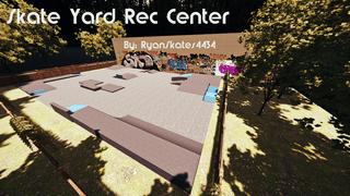 Skate Yard Rec Center  UPDATED**