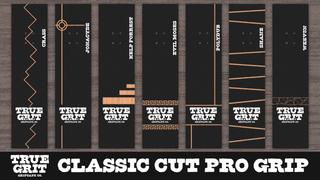 True Grit - Classic Cut Pro Grip Series