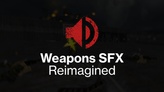 Weapons SFX Reimagined