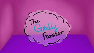 The Godly Familiar