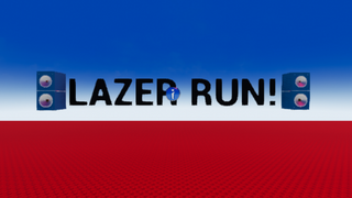 LAZER RUN!