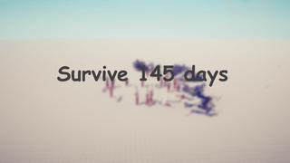 Survive 145 days
