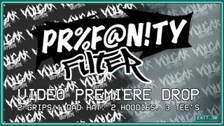 Vulgar Grip - Profanity Filter Video Drop