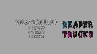 Reaper Trucks Splatter Drop