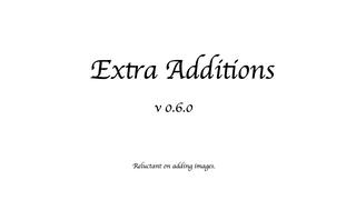 Extra Additions