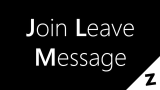 Join Leave Message (v2.0.3b)