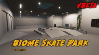 Biome Skate Park vBeta