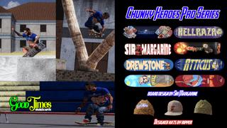 GoodTimes skateboards Chunky Heroes Pro Series