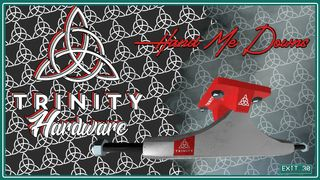 """Trinity Hardware - """"HMDz"""" (Hand Me Down'z)"""