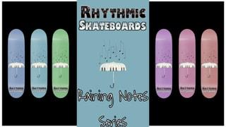 Rhythmic Skateboards Raining Notes Series
