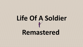 Life Of A Soldier Remastered