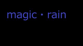 magic・rain~魔法の雨~