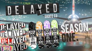 Delayed Skate Co - Season One