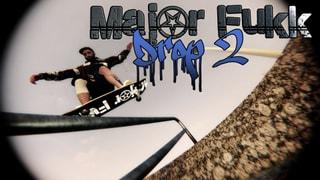 Major Fukk Drop 2